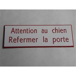 """plaque gravée  """"ATTENTION AU CHIEN REFERMER LA PORTE""""  finition biseautée format 25 x 75 mm"""