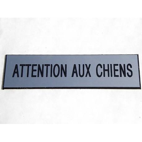 plaque gravée ATTENTION AUX CHIENS épaisseur 1,6 mm  format 29 x 100 mm