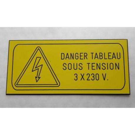 """plaque gravée """"DANGER TABLEAU ELECTRIQUE SOUS TENSION 3 X 230 V"""" finition biseautée format 60 x 130 mm"""